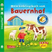 Baby Pixi (unkaputtbar) 69: Mein Lieblingsbuch vom Bauernhof
