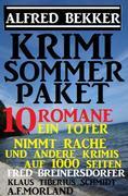 Krimi Sommer-Paket 10 Romane - Ein Toter nimmt Rache und andere Krimis auf 1000 Seiten