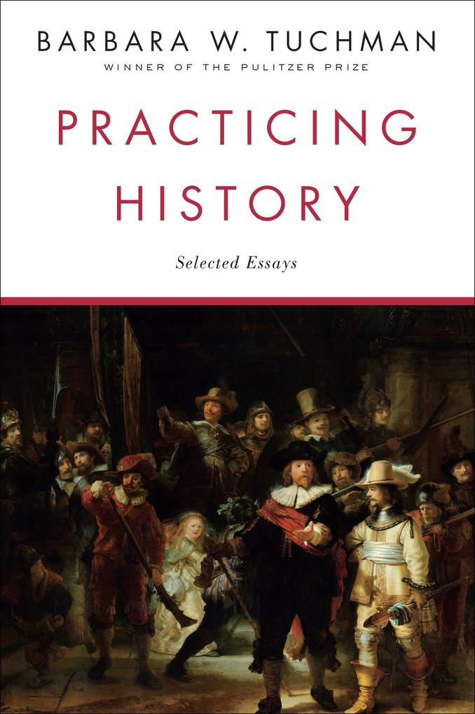 Practicing History: Selected Essays als Taschenbuch