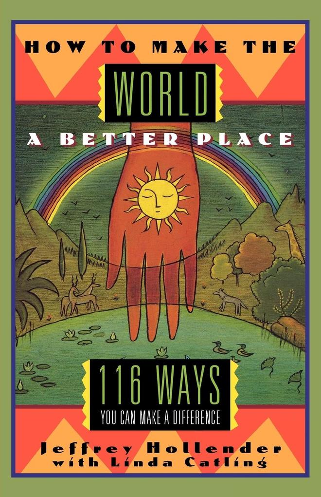 How to Make the World a Better Place: 116 Ways You Can Make a Difference als Taschenbuch