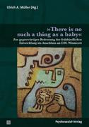 »There is no such a thing as a baby«