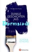 SCHÖN & SCHAURIG - Dunkle Geschichten aus Darmstadt