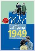 Wir vom Jahrgang 1949 - Kindheit und Jugend