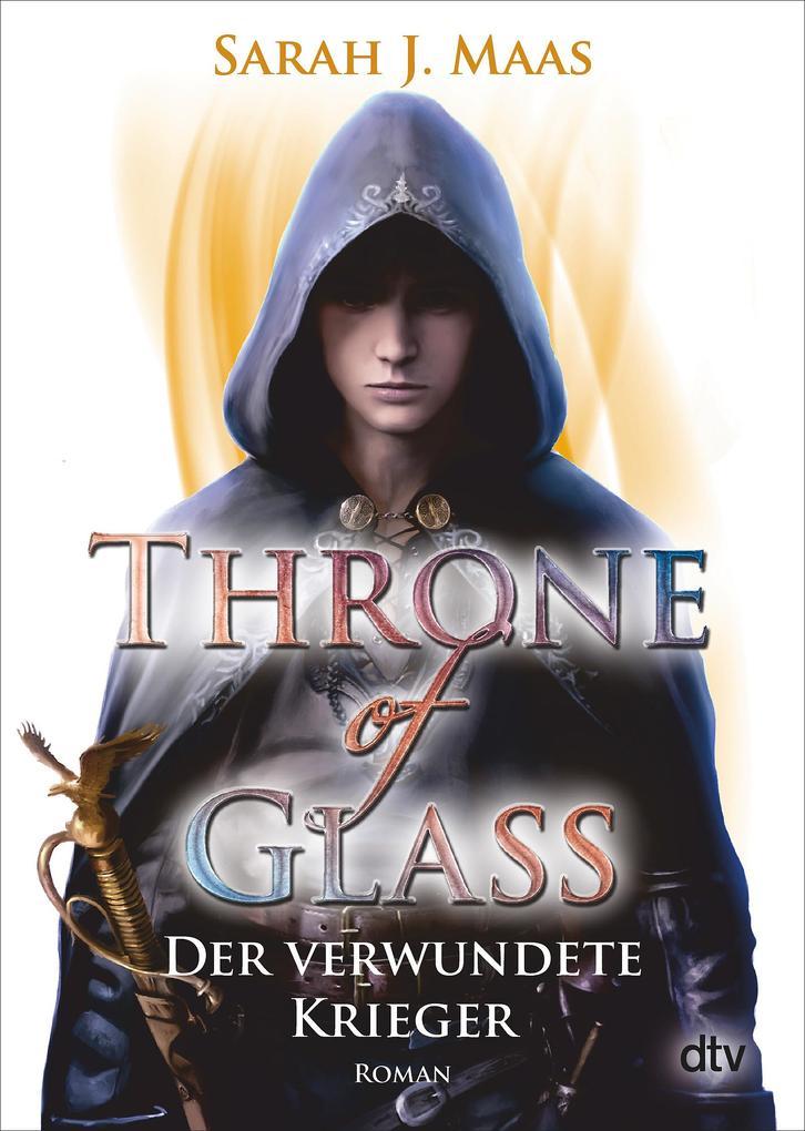 Throne of Glass 06 - Der verwundete Krieger als Taschenbuch