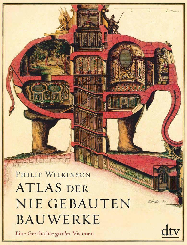 Atlas der nie gebauten Bauwerke als Buch (gebunden)