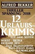 Thriller Spannung 2018: 12 Urlaubs-Krimis auf 1400 Seiten