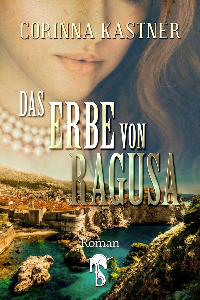 Das Erbe von Ragusa als eBook epub