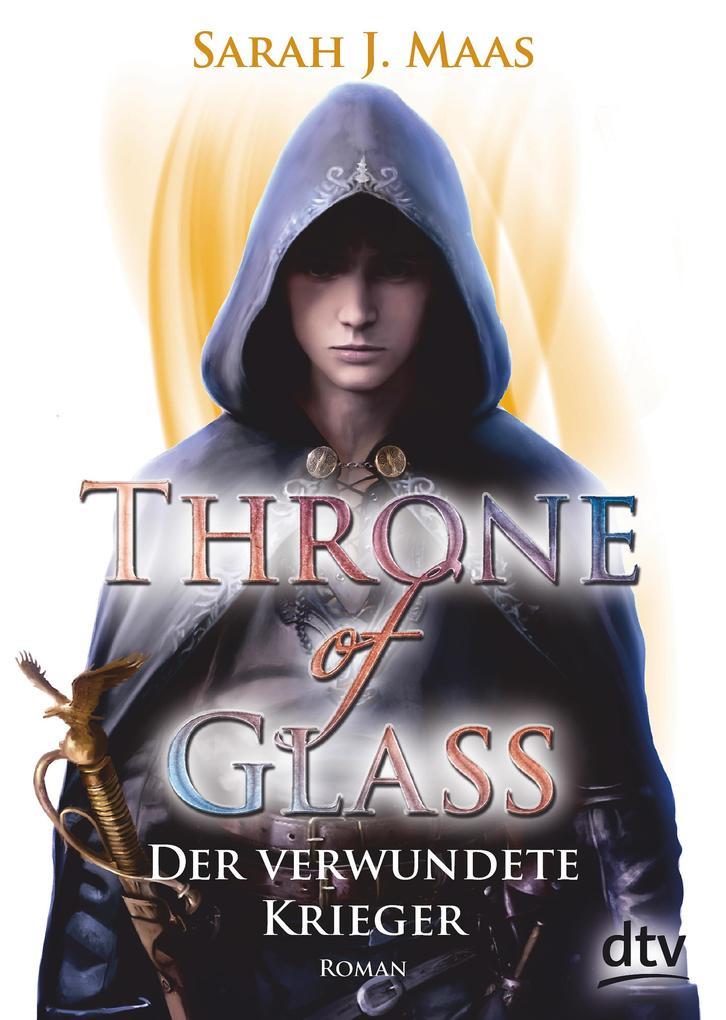 Throne of Glass 6 - Der verwundete Krieger als eBook epub