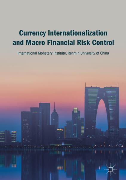 Currency Internationalization and Macro Financial Risk Control als Buch (gebunden)