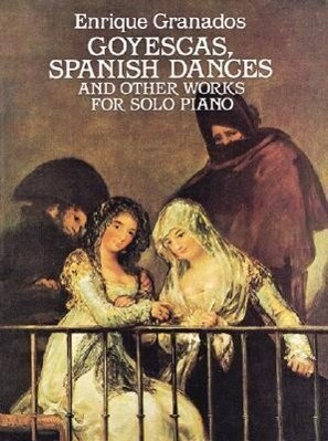 Goyescas, Spanish Dances and Other Works for Solo Piano als Taschenbuch