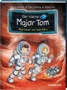 Der kleine Major Tom, Band 6: Abenteuer auf dem Mars