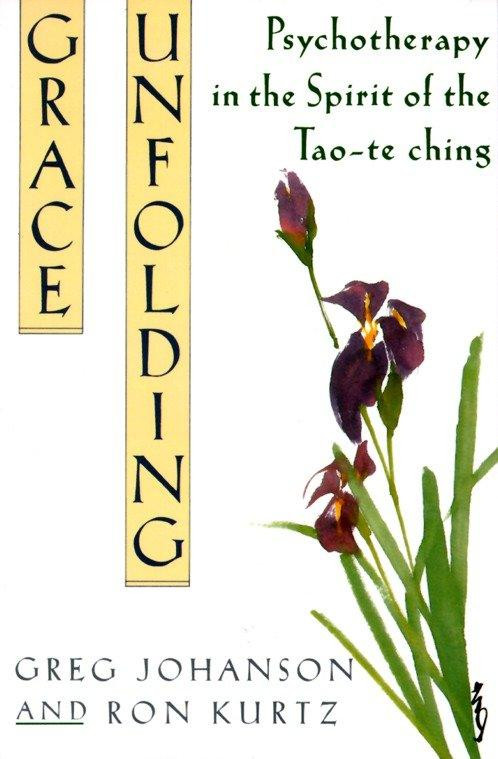 Grace Unfolding: Psychotherapy in the Spirit of Tao-Te Ching als Taschenbuch