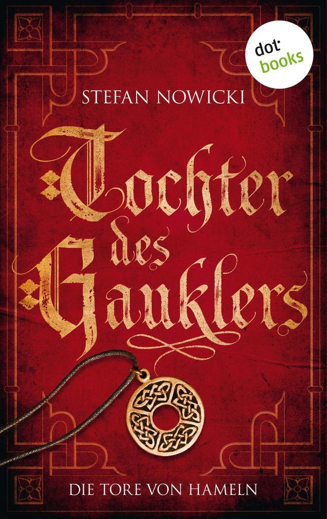 Tochter des Gauklers - Erster Roman: Die Tore von Hameln als eBook