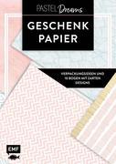 Das Geschenkpapier-Set - Pastel Dreams: Verpackungsideen und 10 Bogen mit zarten Designs