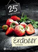25 begeisternde Erdbeerrezepte