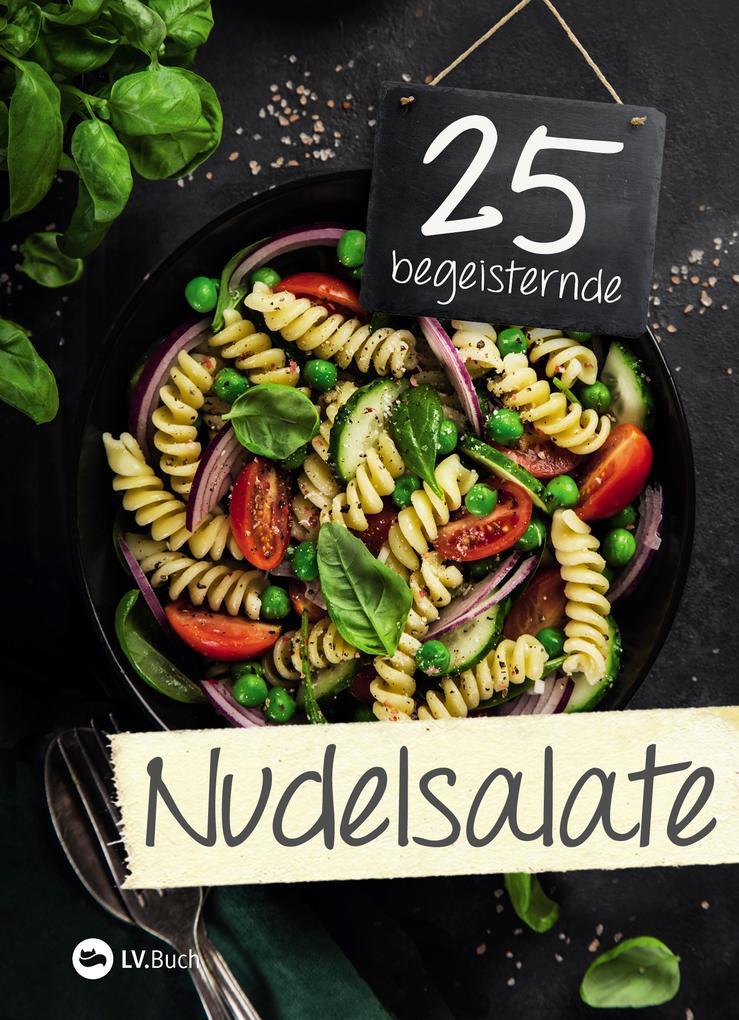 25 begeisternde Nudelsalate als eBook epub