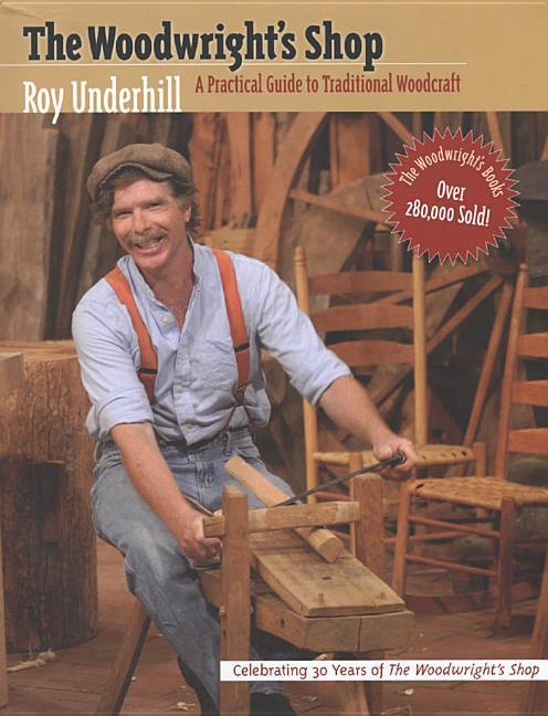 Woodwright's Shop: A Practical Guide to Traditional Woodcraft als Taschenbuch