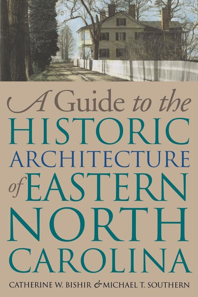A Guide to the Historic Architecture of Eastern North Carolina als Taschenbuch