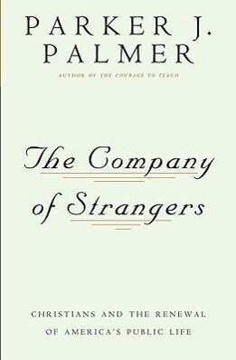The Company of Strangers: Christians and the Renewal of America's Public Life als Taschenbuch