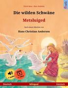 Die wilden Schwäne - Metsluiged (Deutsch - Estnisch)
