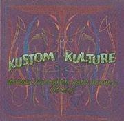 "Kustom Kulture: Von Dutch, Ed ""big Daddy"" Roth, Robert Williams and Others"