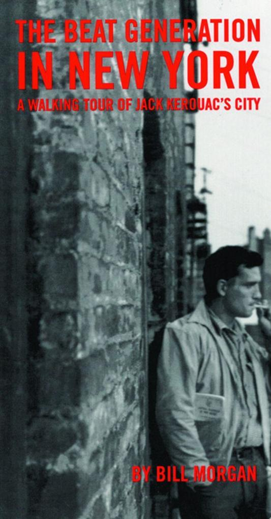 Beat Generation in New York: A Walking Tour of Jack Kerouac's City als Taschenbuch