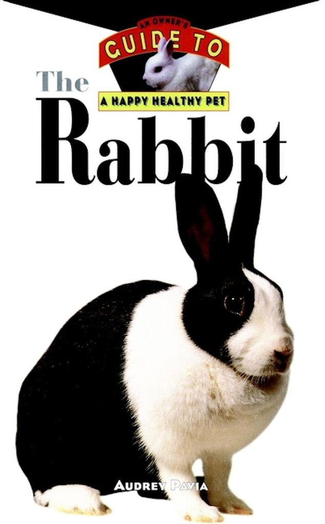 The Rabbit: An Owner's Guide to a Happy Healthy Pet als Buch (gebunden)