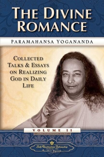 The Divine Romance: Collected Talks and Essays on Realizing God in Daily Life als Taschenbuch