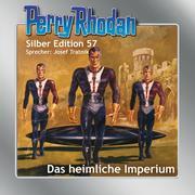 Perry Rhodan Silber Edition 57 - Das heimliche Imperium