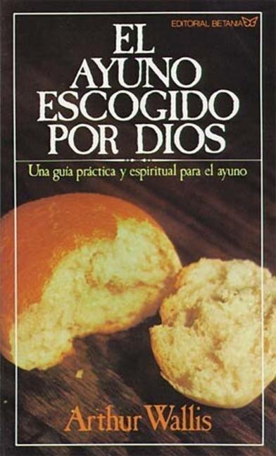 El Ayuno Escogido Por Dios = God's Chosen Fast als Taschenbuch