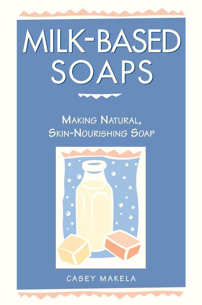 Milk-Based Soaps als Taschenbuch