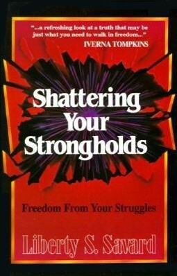 Shattering Your Strongholds: Freedom from Your Struggles als Taschenbuch