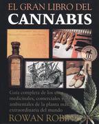 El Gran Libro del Cannabis: Guía Completa de Los Usos Medicinales, Comerciales Y Ambientales de la Planta Más Extraordinaria del Mundo = The Great Boo