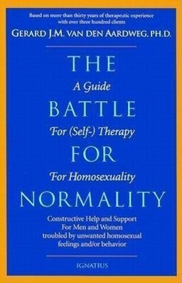 The Battle for Normality: A Guide for (Self-)Therapy for Homosexuality als Taschenbuch