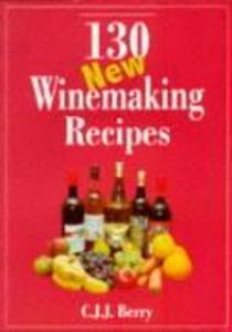 130 New Winemaking Recipes als Taschenbuch