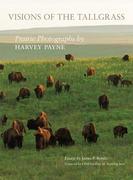 Visions of the Tallgrass, Volume 33: Prairie Photographs by Harvey Payne