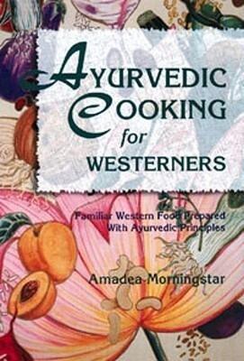 Ayurvedic Cooking for Westerners als Taschenbuch