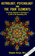 Astrology, Psychology, and the Four Elements: An Energy Approach to Astrology and Its Use in the Counceling Arts als Taschenbuch