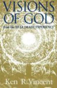 Visions of God From the Near Death Experience als Buch (gebunden)