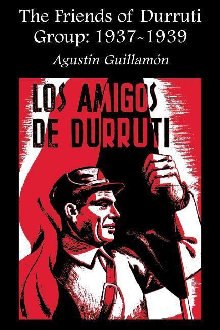 The Friends of Durruti Group 1937-39 als Taschenbuch