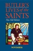 Butler's Lives of the Saints: November, Volume 11: New Full Edition