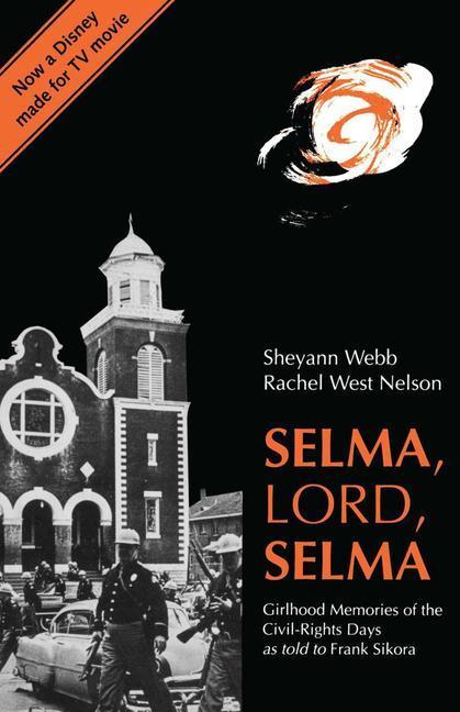 Selma, Lord, Selma: Girlhood Memories of the Civil Rights Days als Taschenbuch