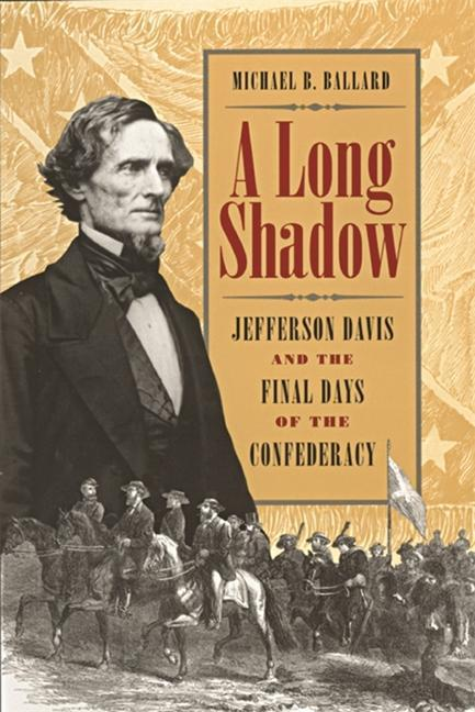 A Long Shadow: Jefferson Davis and the Final Days of the Confederacy als Taschenbuch