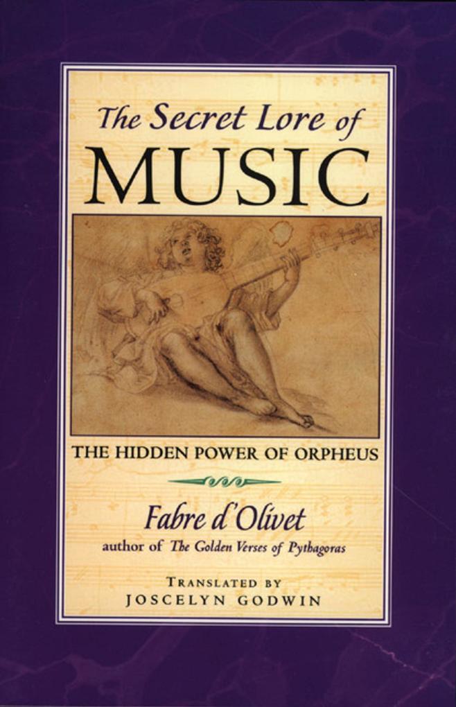 Secret Lore of Music: The Hidden Power of Orpheus als Taschenbuch