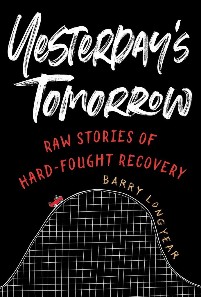 Yesterday's Tomorrow: Raw Stories of Hard-Fought Recovery als Taschenbuch