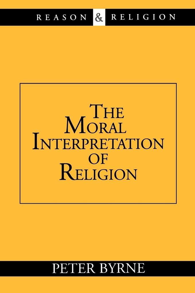 The Moral Interpretation of Religion als Taschenbuch