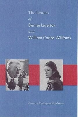 The Letters of Denise Levertov and William Carlos Williams als Buch (gebunden)