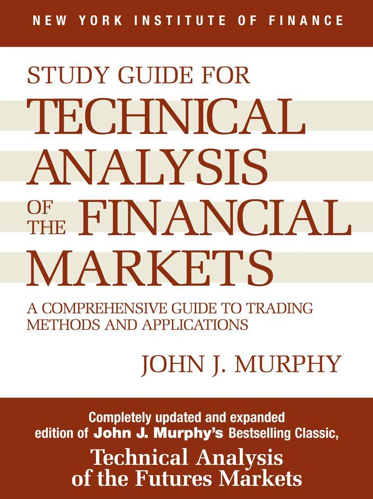 Technical Analysis of the Financial Markets als Taschenbuch
