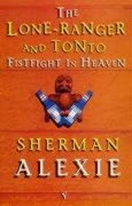 Lone Ranger And Tonto Fistfight In Heaven als Taschenbuch