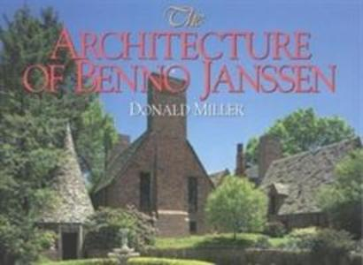 The Architecture of Benno Janssen als Buch (gebunden)